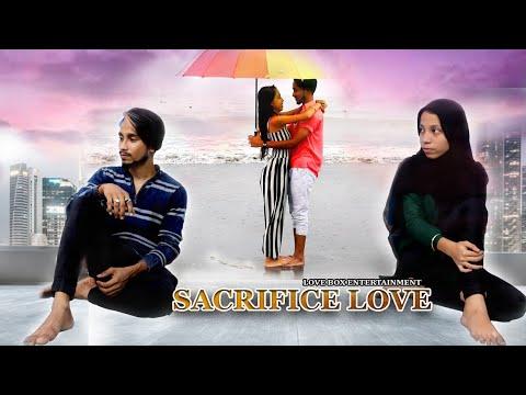 Sacrifice Love Story | Love Story video | B Praak | Nayan chandra | Love Box Entertainments