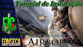 Como Instalar Medal Of Honor Airborne Pc + Tradução 2016