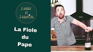 La Fiole du Pape / Dégustation vin