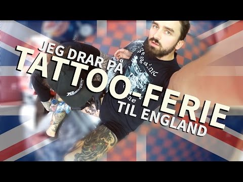 JEG DRAR TIL ENGLAND FOR Å TA TATOVERINGER! /// TATTOO VLOG
