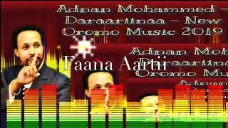 Adnan Mohammed Daraariinaa New Oromoo Music 2019