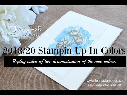 Live video replay of NEW 2018:20 In Colors with watercolor smooshing using Stampin Up products with