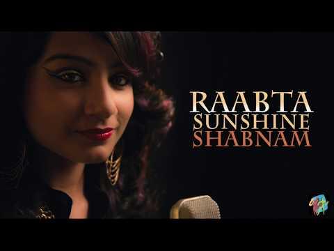 Raabta Title Song Ft. Deepika Padukone | Female Cover By Sunshine Shabnam | Raabta
