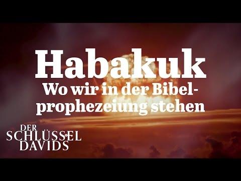 Wo wir in der Bibelprophezeiung stehen Habakuk (Der Schlüssel Davids mit Gerald Flurry)