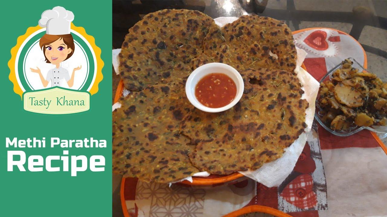 Methi Paratha Recipe - Wheat Flour Methi Paratha - Easy Paratha Recipe By Tasty Khana