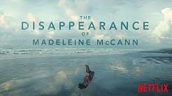 The Disappearance of Madeleine McCann   Official Trailer [HD]   Netflix