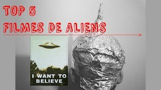 TOP 5 FILMES DE ALIENS #DonClebónIndica