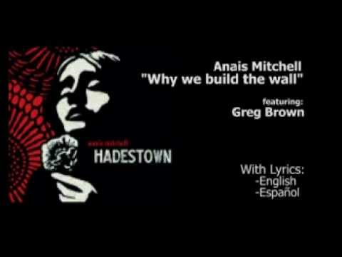 Anais Mitchell -Why we build the wall with lyrics