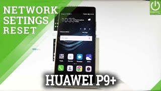 How to Reset Network Settings in HUAWEI P9 Plus