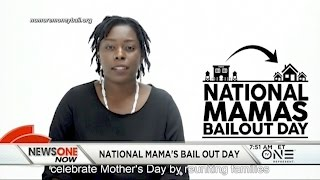 National Mamas Bail Out Day: Activists Bailing Out Incarcerated Moms For Mother's Day