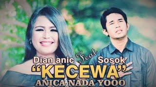 Download KECEWA DIAN ANIC FEAT SOSOK DUET YANG SANGAT LUAR BIASA MANTAP ANICA NADA YOOO!