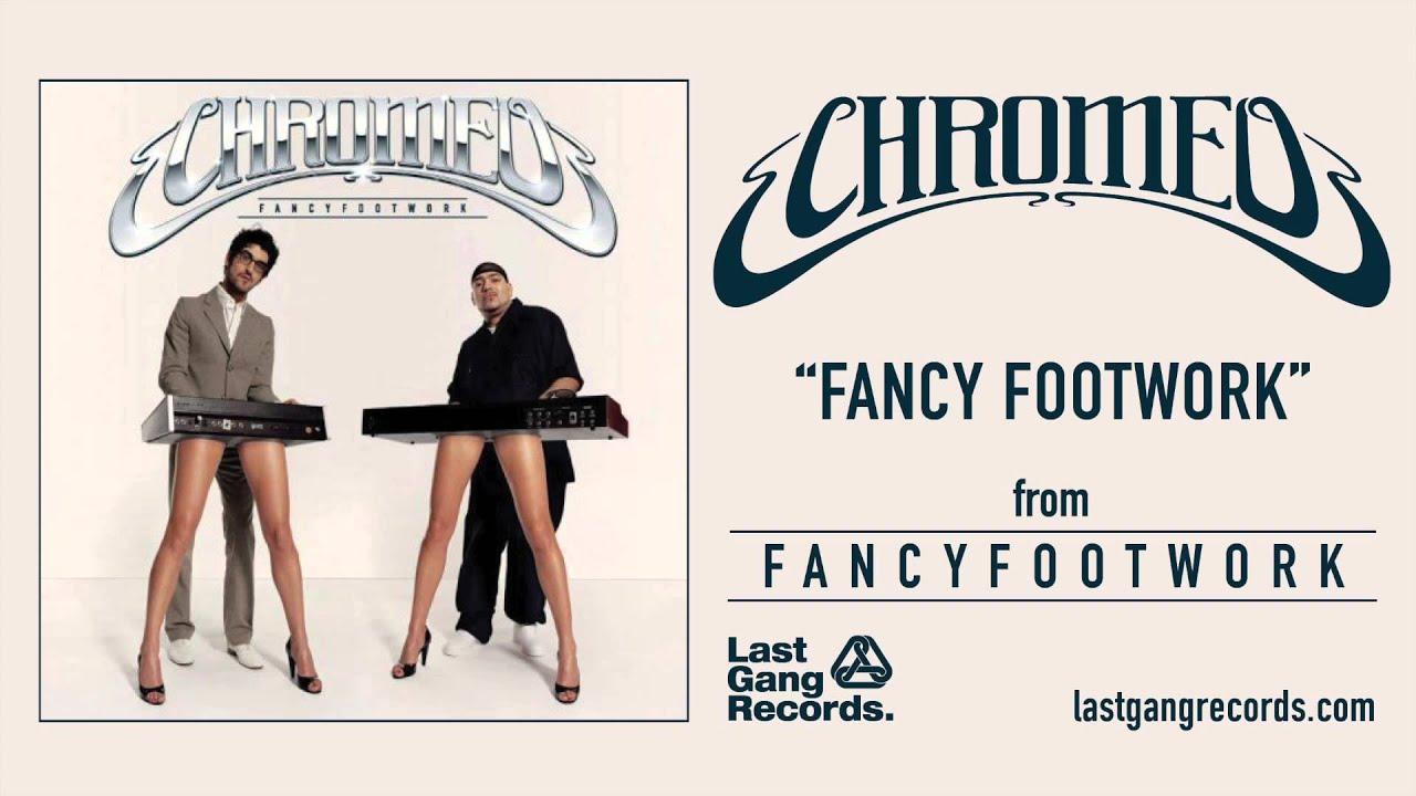 chromeo-fancy-footwork-lastgangradio