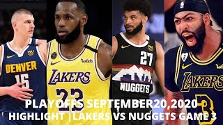 HIGHLIGHT |LAKERS VS NUGGETS GAME 3| NBA SEMIFINALS |WESTERN SEMI FINAL SEPTEMBER 23,2020