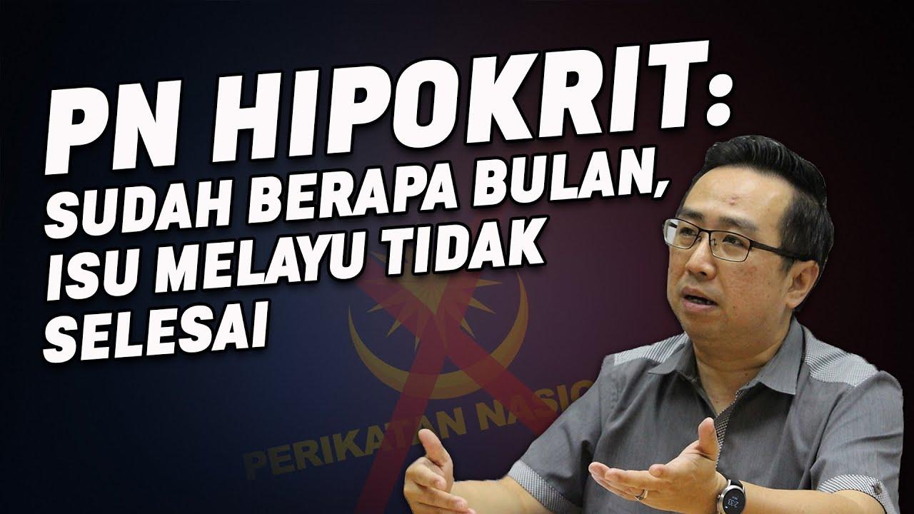 PN Hipokrit: Sudah Berapa Bulan Perintah, Isu Melayu Tidak Selesa