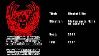Hirntot Elite - Blokkmonsta, Uzi & Dr. Faustus (2007)