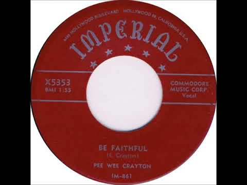 Fats Domino - (Pee Wee Crayton Session) - Be Faithful - April 14, 1955