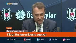 CANLI - Beşiktaş'ta yeni iş birliği | Fikret Orman açıklama yapıyor
