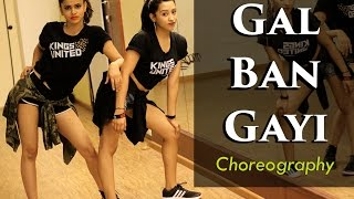 GAL BAN GAYI | Kings United | Bollywood Dance Choreography | YOYO Honey Singh, Meet Bros