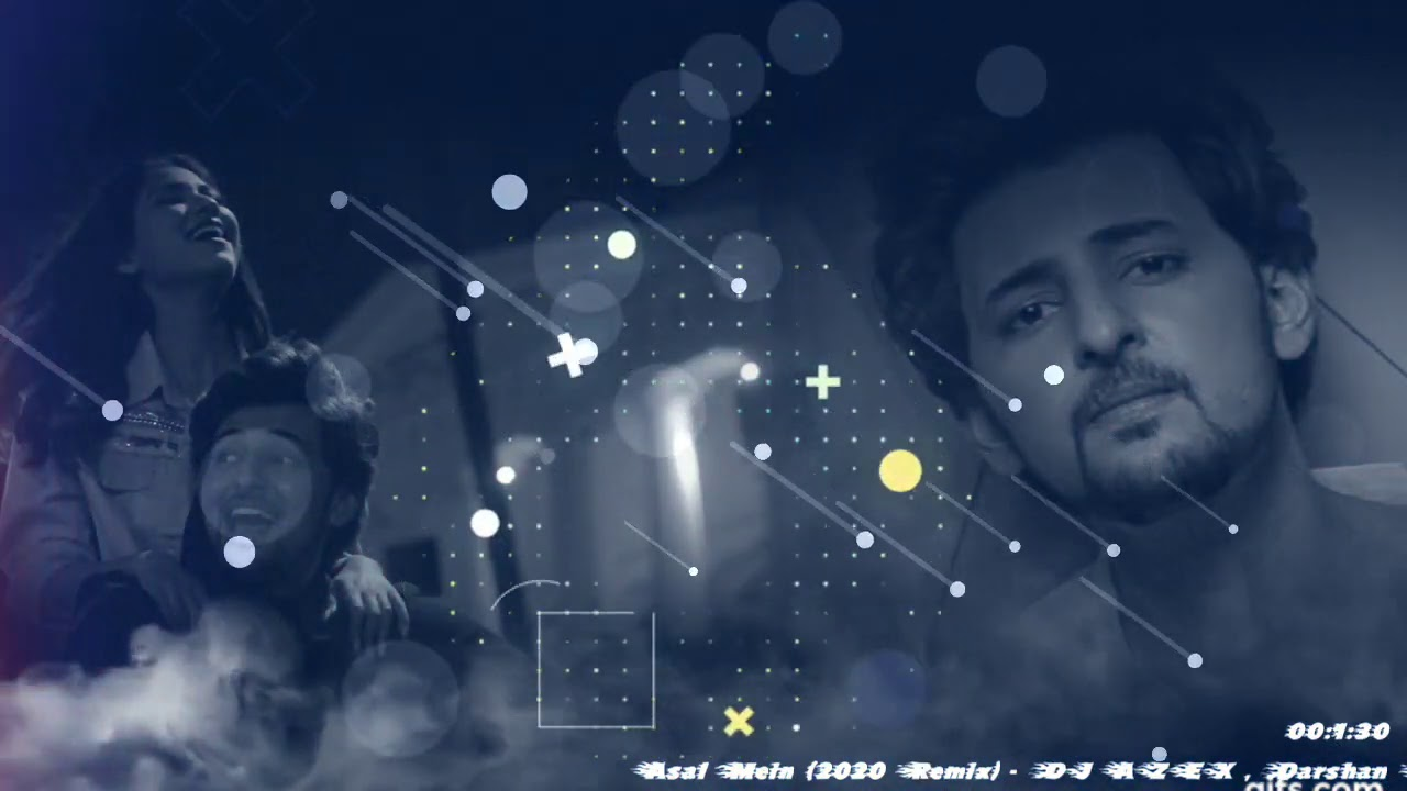 Asal Mein (2020 Remix) - Dj Azex | Darshan Raval