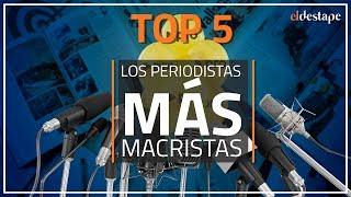 Los periodistas MÁS MACRISTAS de Argentina - TOP 5