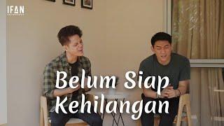 Belum Siap Kehilangan - Stevan Pasaribu (Accoustic version by Ifan Seventeen & Stevan Pasaribu)
