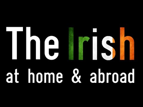 The Irish at Home and Abroad - Episode 1