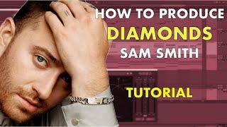 """How To Produce """"Diamonds"""" by Sam Smith Breakdown Tutorial"""