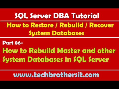 SQL Server DBA Tutorial 86-How To Rebuild Master And Other System Databases In SQL Server