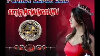 Dj Setia Menunggumu Funkot Rmx 2018