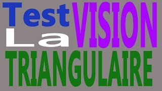 Test la vision triangulaire