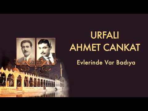Urfalı Ahmet Cankat - Evlerinde Var Badıya [ Urfalı Ahmet Ve Cemil Cankat © 2011 Kalan Müzik ]