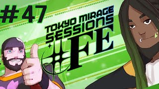 Best Friends Play Tokyo Mirage Sessions ♯FE (Part 47)