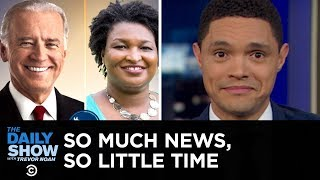 So Much News, So Little Time - New Zealand's Ban & a Possible Biden-Abrams Ticket | The Daily Show