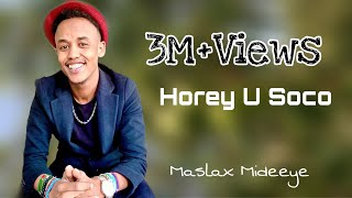 MASLAX MIDEEYE HEES QISO DHABA HOREY U SOCO 2020 (lyrics)