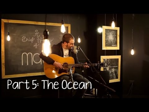 A Brief History of Mae: The Ocean - Live / Acoustic (Part 5)