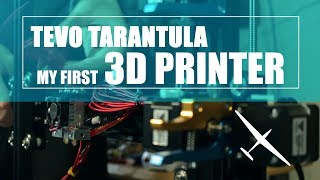 Tevo Tarantula, my first 3D printer | Cinematic unboxing/Review