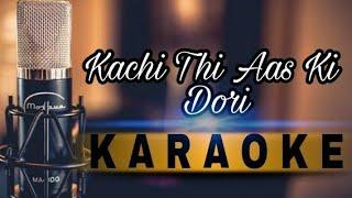 Gambar cover Karaoke .....kachi thi aas ki dori