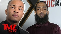 T.I., The Game, & More Speak Out On Nipsey Hussle's Passing | TMZ TV