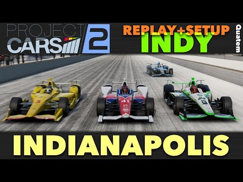 Project CARS 2 - Replay Multijoueur + Setup Dallara - Indycar @ Indianapolis Motor Speedway Ovale