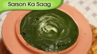 Sarson Ka Saag - Mustard & Spinach Leaves Indian Gravy - Vegetarian Recipe By Ruchi Bharani [hd]