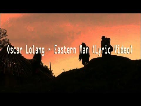Oscar Lolang - Eastern Man (Lirik Video)
