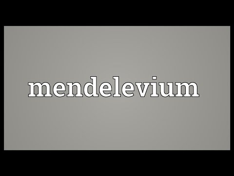 Mendelevium Meaning