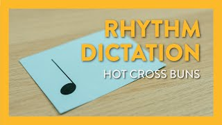 Rhythm Dictation: Hot Cross Buns - Piano Lesson 9 - Hoffman Academy