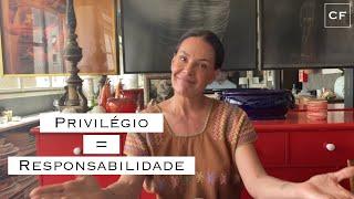 Privilege = Responsibility | Carolina Só