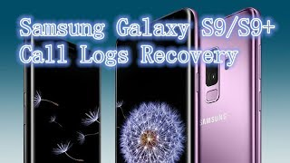 How to Recover Lost/Deleted Call Logs from Samsung S9/S9+?