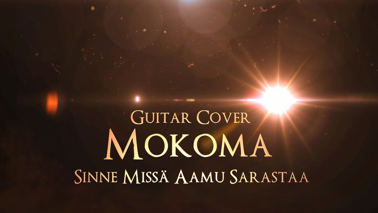 mokoma-sinne-missa-aamu-sarastaa-guitar-cover-stammrain-music-channel