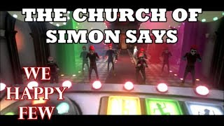 "We Happy Few - ""The Church of Simon Says"" (Unlocks Medal)"