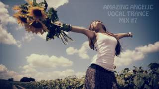 AMAZING ANGELIC VOCAL TRANCE MIX #7  (ReUpload)