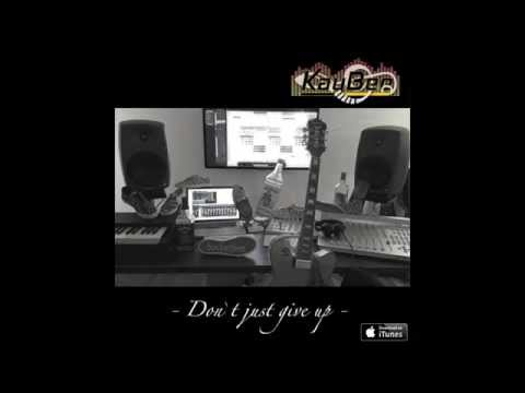 KayBee - Don't just give up