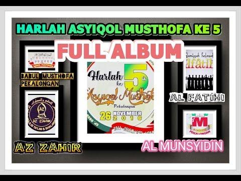 HARLAH ASYIQOL KE 5 [FULL ALBUM] AZ ZAHIR - AL FATIHI -AL MUNSYIDIN - BABUL MUSTHOFA